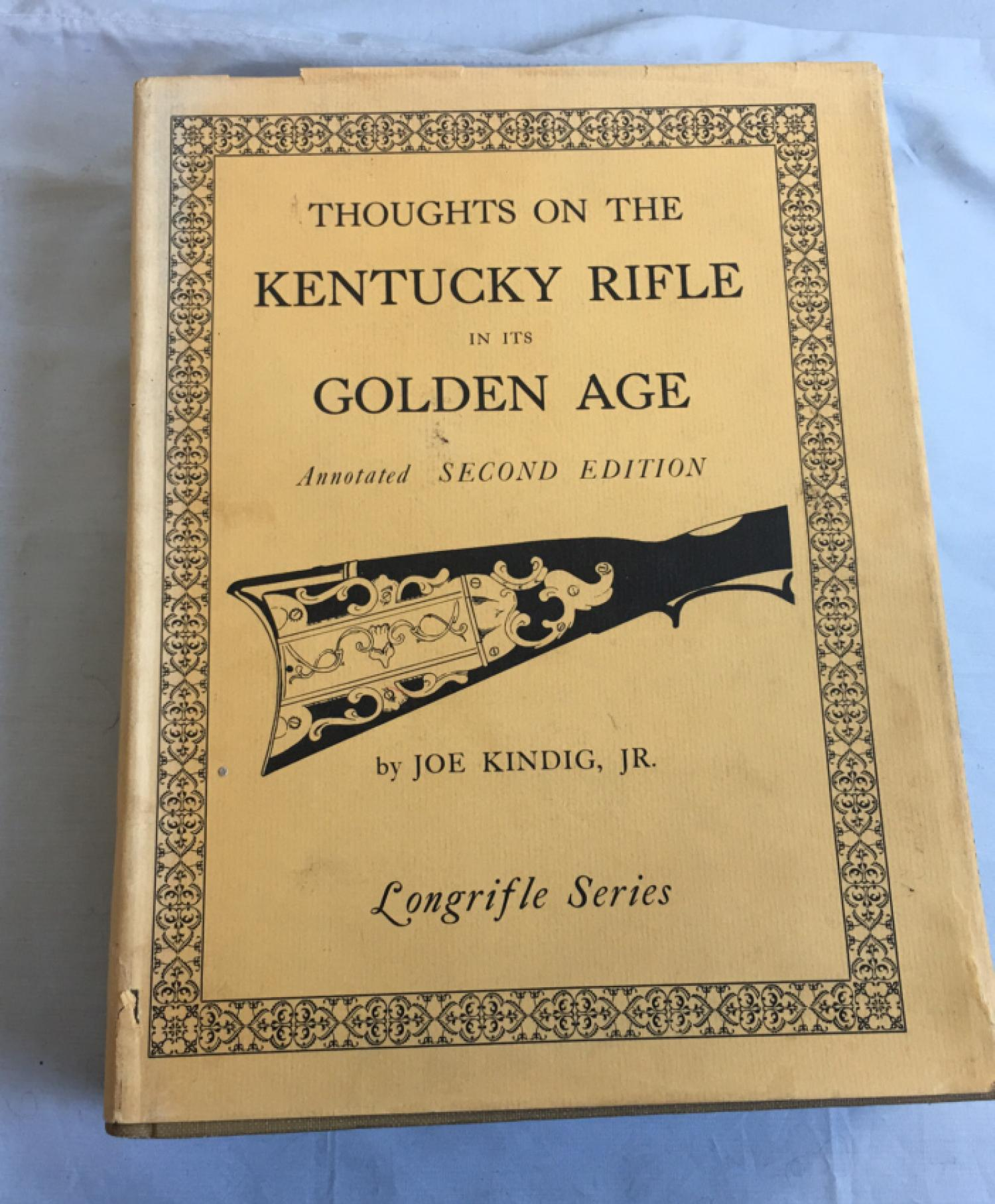 Thoughts on the Kentucky Rifle 2nd ed by Joe Kindig Jr