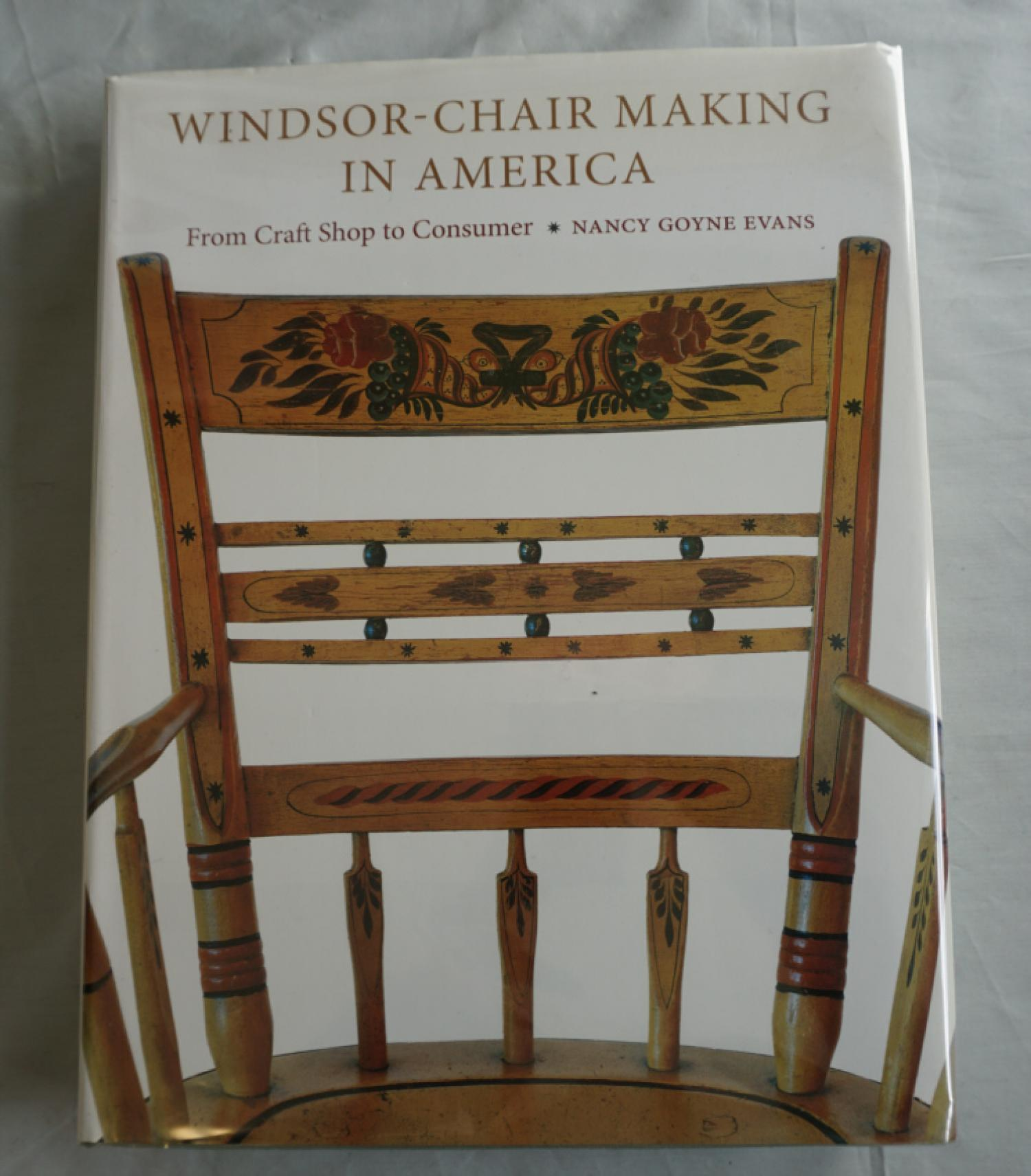 Windsor Chair Making In America by Nancy Goyne Evans 2006