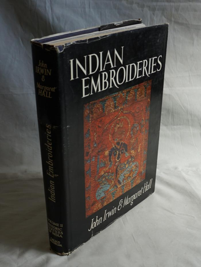 Indian Embroideries by J Irwin and M Hall 1st Ed 1973