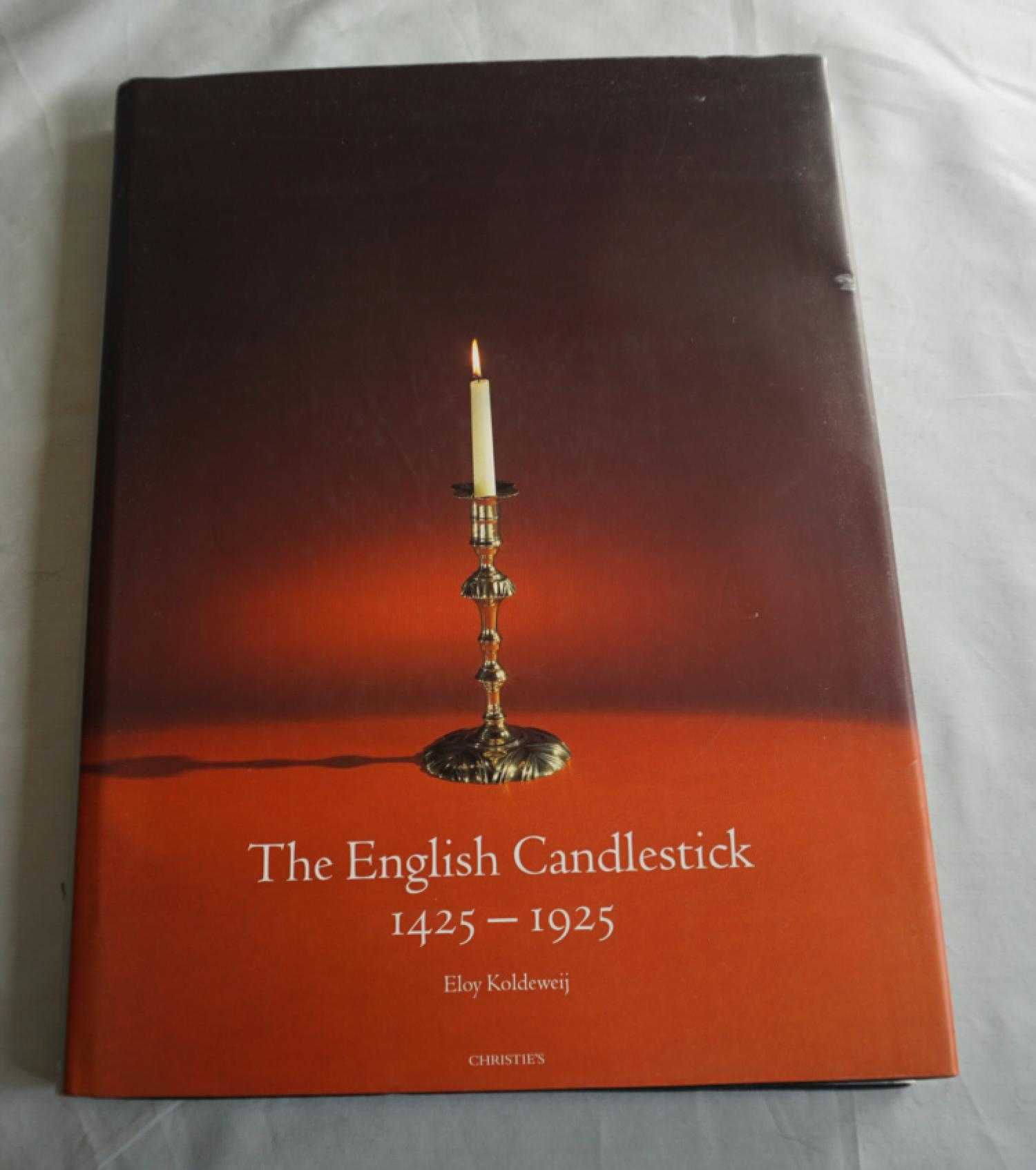 The English Candlestick 1425-1925 Eloy Koldewij 2001